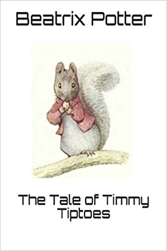 The Tale Of Timmy Tiptoes Beatrix Potter 9781973555865 Amazon