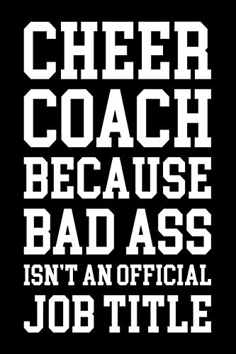 Cheer coach because badass isn't an official job title: Funny Cheer leading coach gift notebook. 6 x 9 lined journal. 150 pages. por FHC BOOKS