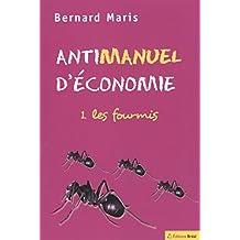 Antimanuel d'économie 01 : Les fourmis