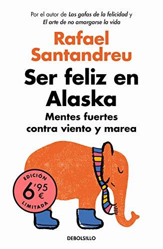 Ser feliz en Alaska Mentes fuertes contra viento y marea (CAMPA