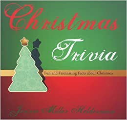 christmas trivia fun and fascinating facts about christmas jennie miller helderman 9781610051231 amazoncom books - Christmas Trivia Facts