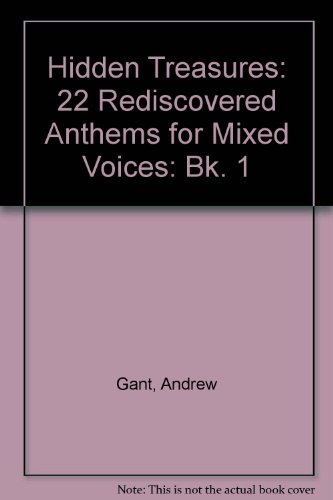 Hidden Treasures: Bk. 1: 22 Rediscovered Anthems for Mixed Voices