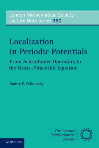 Localization in Periodic Potentials: From Schrödinger Operators to the Gross-Pitaevskii Equation (London Mathematical So