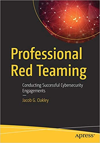 Professional Red Teaming: Conducting Successful Cybersecurity
