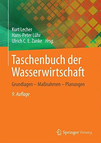 Taschenbuch der Wasserwirtschaft: Grundlagen - Manahmen - Planungen (German Edition)