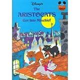 Disney's The Aristocats Get Into Mischief (Disney's Wonderful World of Reading - Grolier Book Club Edition)
