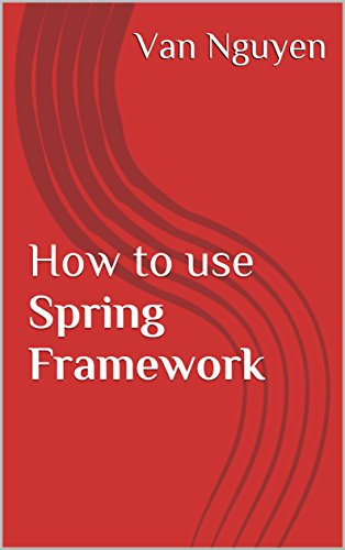 How to use Spring Framework Nguyen ebook