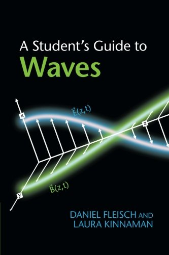 A Student's Guide to Waves (Student's Guides) (Essential Mathematical Methods For The Physical Sciences)