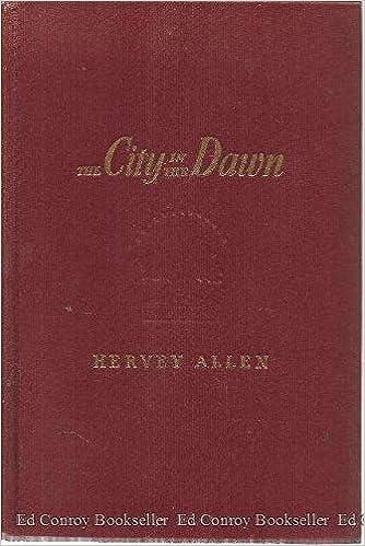 The City in the Dawn: Hervey Allen: Amazon com: Books