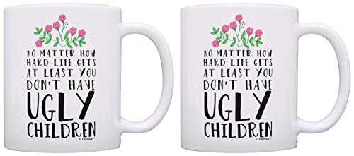 Mom Gifts from Daughter or Son At Least You Don't Have Ugly Children Perfect Gift for Mom 2 Pack Gift Coffee Mugs Tea Cups White