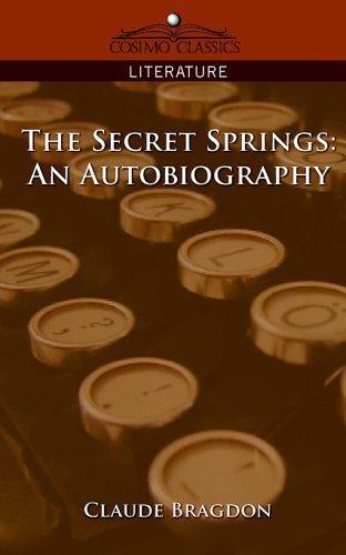 The Secret Springs: An Autobiography by Claude Fayette Bragdon - Fayette Shopping La