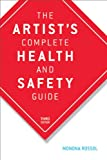 The Artist's Complete Health and Safety Guide, Monona Rossol, 1581152043