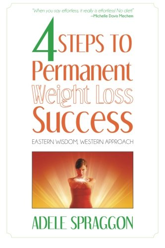 Read Online Four Steps to Permanent Weight Loss Success: Eastern Wisdom, Western Approach ebook