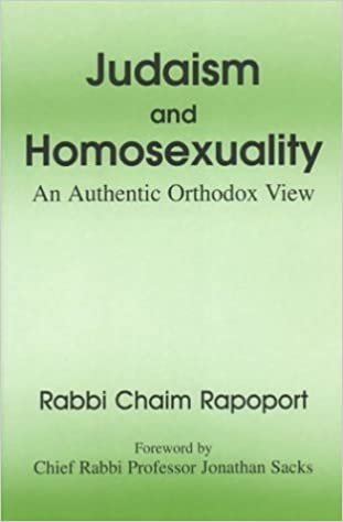 Book Judaism and Homosexuality: An Authentic Orthodox View by Rabbi Chaim Rapoport (1-Feb-2003)