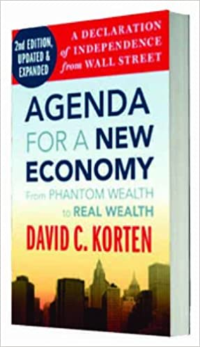 Agenda for a New Economy: From Phantom Wealth to Real Wealth ...