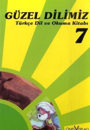 Güzel Dilimiz Türkce 7: Okuma Kitabi
