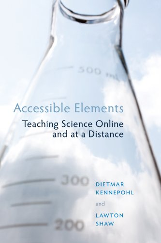 Accessible Elements: Teaching Science at a Distance (Issues in Distance Education)
