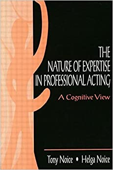 Book The Nature of Expertise in Professional Acting: A Cognitive View (Expertise: Research and Applications Series) by Noice, Helga (1997)