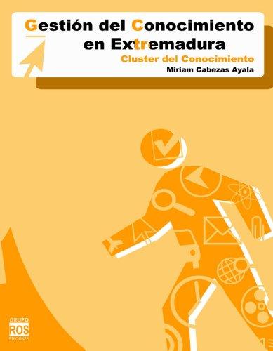 Descargar Libro Gestión Del Conocimiento En Extremadura M?riam Cabezas Ayala