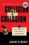 Collision and Collusion, Janine R. Wedel, 0312238282