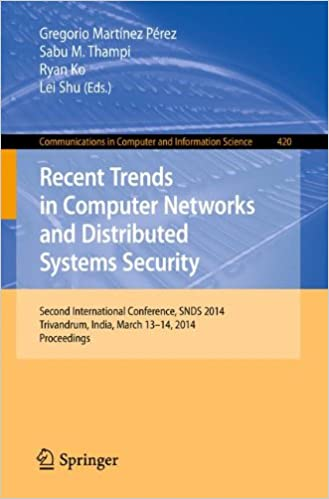 Recent Trends in Computer Networks and Distributed Systems Security: Second International Conference, SNDS 2014, Trivandrum, India, March 13-14, 2014. ... in Computer and Information Science)