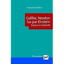 Galilée, Newton lus par Einstein [nouvelle édition]: Espace et relativité