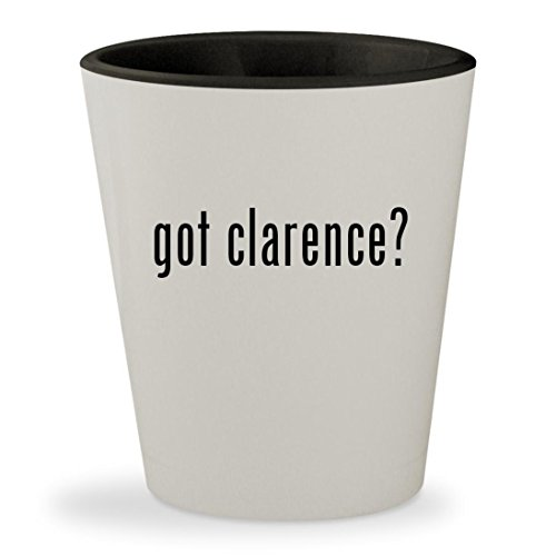 got clarence? - White Outer & Black Inner Ceramic 1.5oz Shot Glass
