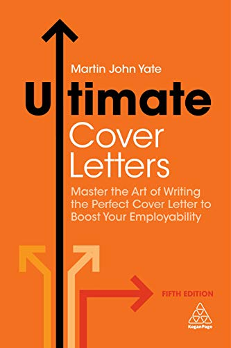 Ultimate Cover Letters: Master the Art of Writing the Perfect Cover Letter to Boost Your Employability (Ultimate Series) (The Perfect Cover Letter For A Job)