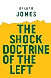 img - for The Shock Doctrine of the Left (Radical Futures) book / textbook / text book