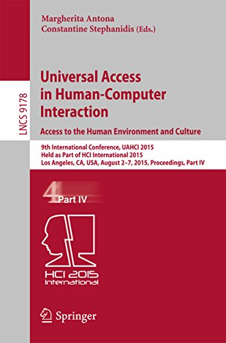 Download Universal Access in Human-Computer Interaction. Access to the Human Environment and Culture: 9th International Conference, UAHCI 2015, Held as Part of … Part IV (Lecture Notes in Computer Science) Pdf