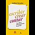 Escribir crear contar: Las claves para convertirse en escritor