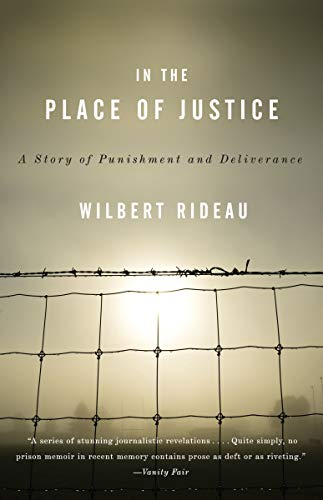 [Wilbert Rideau] in The Place of Justice: A Story of Punishment and Redemption-Paperback