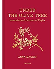 Under the Olive Tree: Memories and Flavours of Puglia