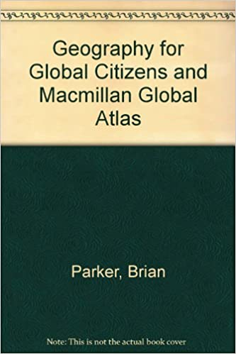 Geography for global citizens and macmillan global atlas amazon geography for global citizens and macmillan global atlas amazon brian parker kate lanceley et al 9781420223460 books sciox Images