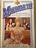 Front cover for the book Matriarch: Queen Mary and the House of Windsor by Anne Edwards