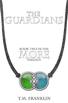 The Guardians (MORE Trilogy Book 2) by [Franklin, T.M.]