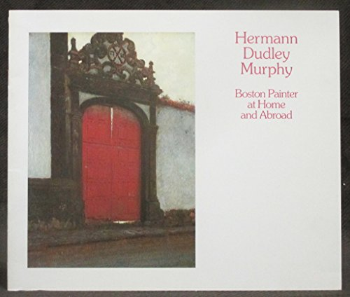 Hermann Dudley Murphy: Boston Painter at Home and Abroad
