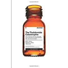 The Thalidomide Catastrope: How it happened, who was responsible and why the search for justice continues after more than six decades