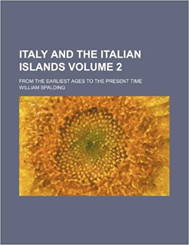 Book Italy and the Italian islands Volume 2: from the earliest ages to the present time