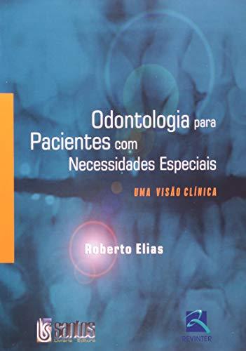 Odontologia Para Pacientes com Necessidades Especiais: uma Visão Clínica