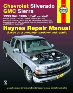 Haynes Chevrolet Silverado GMC Sierra: 1999 Thru 2006/2WD-4WD (Haynes Repair Manual) [Paperback] [2008] 1 Ed. Haynes