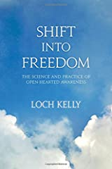 Shift into Freedom: The Science and Practice of Open-Hearted Awareness Paperback
