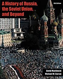 A History of Russia, the Soviet Union, and Beyond (with InfoTrac )