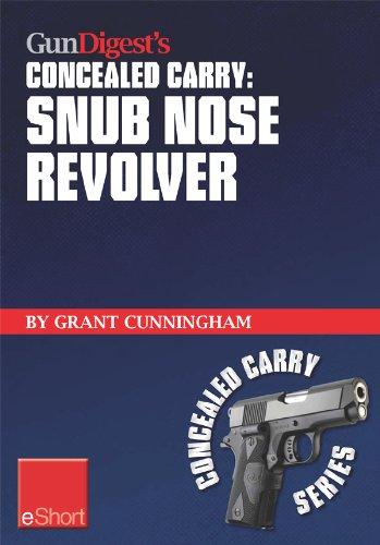 Gun Digests Snub Nose Revolver Concealed Carry eShort