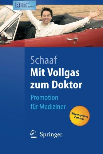 Mit Vollgas zum Doktor: Promotion für Mediziner (Springer-Lehrbuch) (German Edition): Promotion Fur Mediziner
