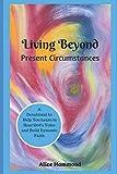 Living Beyond Present Circumstances