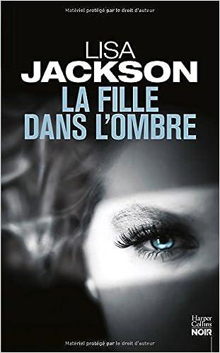 La fille dans l'ombre de Lisa Jackson 2016