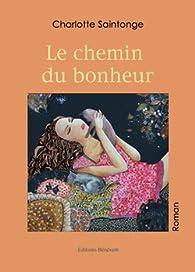 Le Chemin du Bonheur par Charlotte Saintonge
