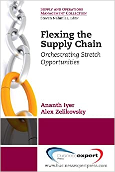 Orchestrating Supply Chain Opportunities: Achieving Stretch Goals, Efficiently (Supply and Operations Management Collection)
