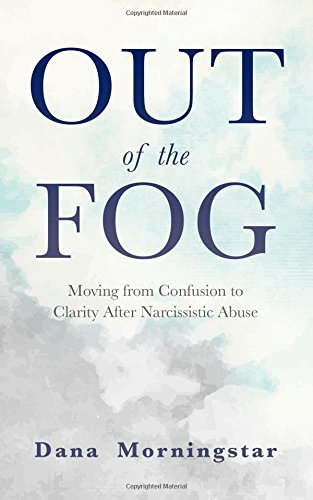 B.o.o.k Out of the Fog: Moving From Confusion to Clarity After Narcissistic Abuse<br />TXT